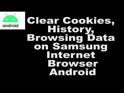 Clear Cookies, History, Browsing Data on Samsung Internet Browser Android