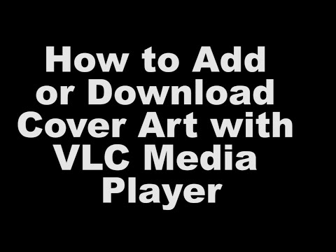 Add or Download Cover Art, Picture or Album Art to MP3, MP4, MKV using VLC Media Player